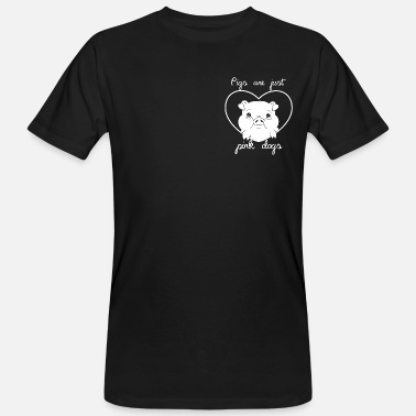 Pig are just pink dogs - Men's Organic T-Shirt