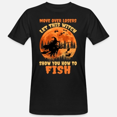 Let This Witch Show You How To Fish T Shirt - Männer Bio T-Shirt