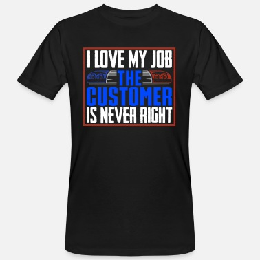 I-love-the-blues I Love My Job The Customer Is Never Right Police - Männer Bio T-Shirt