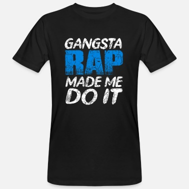 Rap Gangsta rap - Mannen bio T-shirt