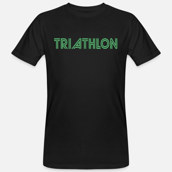 Gift Idea T-Shirts - Triathlons Triathlete Triathlon Triathletes Sport - Men's Organic T-Shirt black
