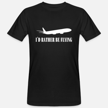 Stillen Aviation Airplane Flying Pilot Gift rather flying - Männer Bio T-Shirt