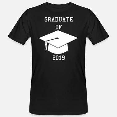 High School Graduate High School graduation 2019 shirt gift graduation high school graduation - Men's Organic T-Shirt