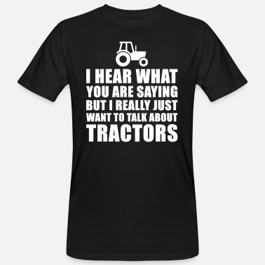 Warning Talk About Tractors Funny Tractor Gift Idea For Father Of Grandfather - Men's Organic T-Shirt