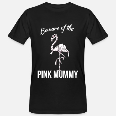 B Movie Méfiez-vous du style B-Movie de la momie de flamant rose - T-shirt bio Homme