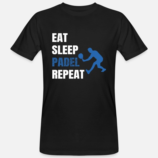Eat Sleep Padel Camisetas - Padel (t-shirt) designs: Eat, Sleep, Padel, Repeat - Camiseta orgánica hombre negro