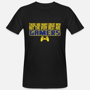 Gamers The best men are gamers! Gift idea gaming - Men's Organic T-Shirt