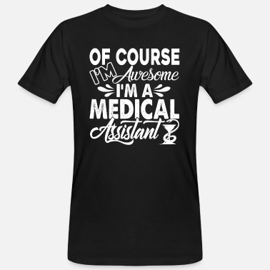 Assistant Médical Assistant médical Awesome Medical Assistant - T-shirt bio Homme