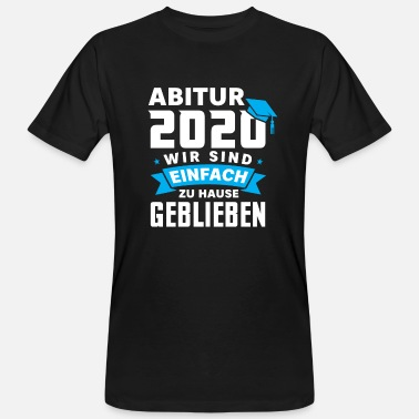 Abitur 2020 Abi We just stayed at home - Men's Organic T-Shirt