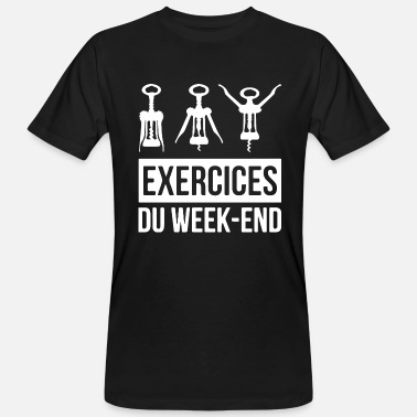 Exercice Exercices du week-end humour alcool tire bouchon - T-shirt bio Homme
