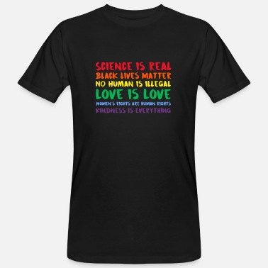 Real SCIENCE IS REAL (HUMAN RIGHTS) - Men's Organic T-Shirt