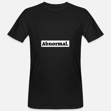 Abnormal Abnormal - Männer Bio T-Shirt