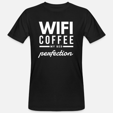 Café Wifi, coffee, my bed, perfection. - Männer Bio T-Shirt