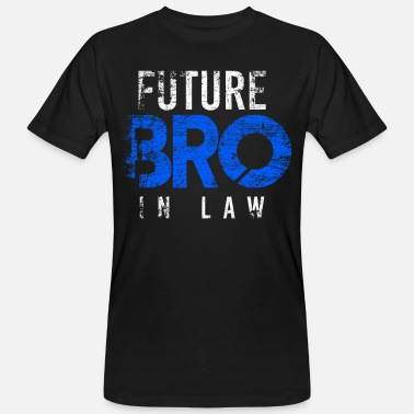 Brother In Law Soon brother-in-law brother-in-law - Men's Organic T-Shirt