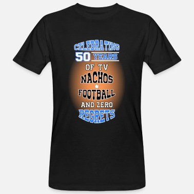 50th BIRTHDAY NACHOS FOOTBALL TV - Men's Organic T-Shirt