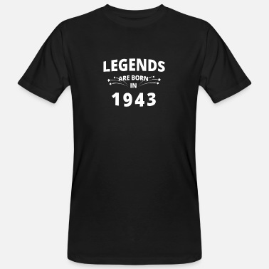 1943 Legends are born in 1943 - Men's Organic T-Shirt