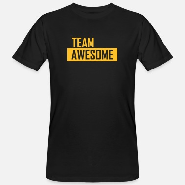 Team Awesome team awesome - Men's Organic T-Shirt