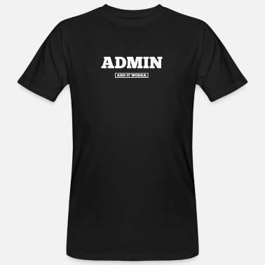 Source admin - and it works - Men's Organic T-Shirt