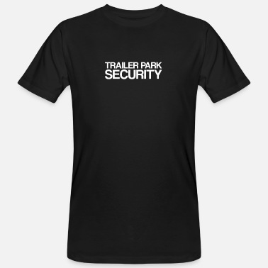 Trailer Trash Trailer Park Security | Redneck, Südstaaten, USA - Männer Bio T-Shirt