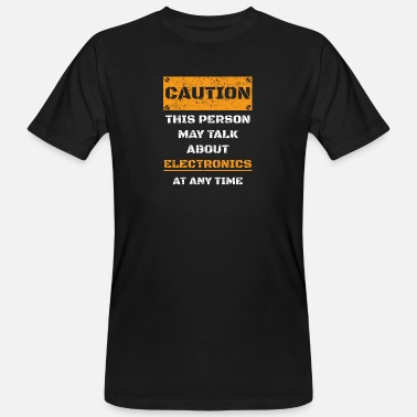 Caution CAUTION WARNUNG TALK ABOUT HOBBY Electronics - Männer Bio T-Shirt