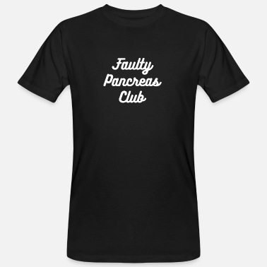 Faulty Faulty Pancreas Club - Men's Organic T-Shirt