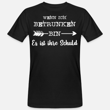 When Im Drunk when I'm drunk - Men's Organic T-Shirt