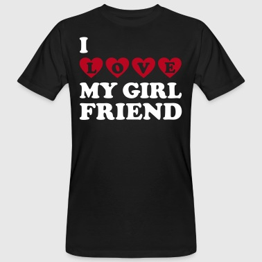 I love my girlfriend   - Mannen Bio-T-shirt