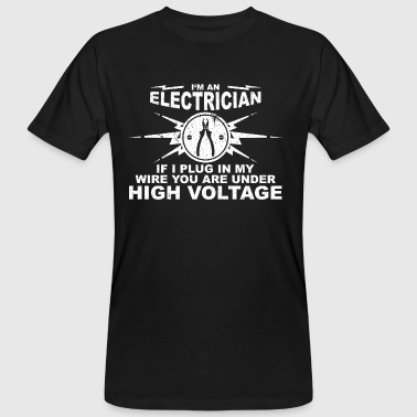 Electricians have really long wires - Männer Bio-T-Shirt