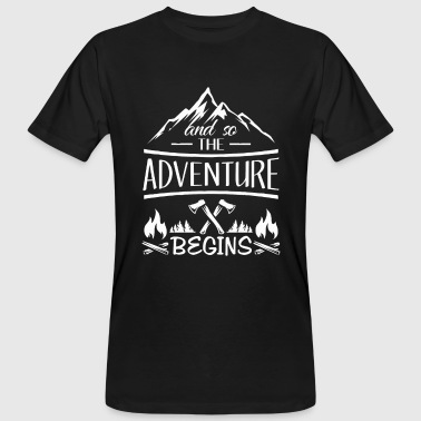 And so the Adventure begings - camping scout gift  - Mannen Bio-T-shirt