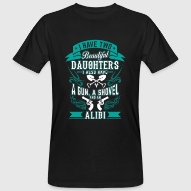 Two beautiful daughters a gun a shovel an alibi - Men's Organic T-shirt