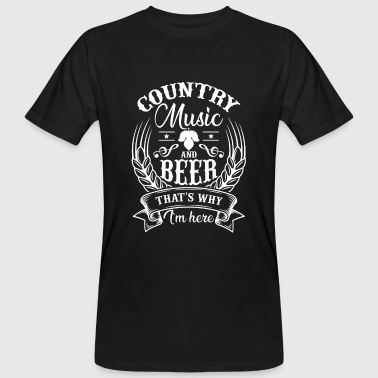 Country Music and Beer that's why i'm here - T-shirt bio Homme