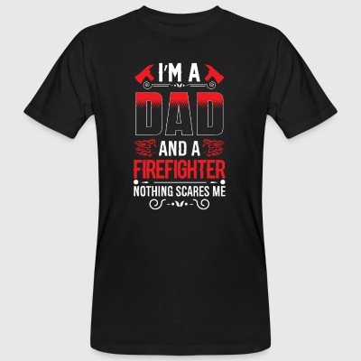 Firefighter - Firefighter and Dad - Men's Organic T-shirt