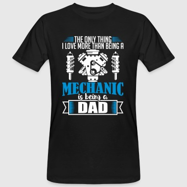 Mechanic Dad - funny fathers day - Men's Organic T-shirt