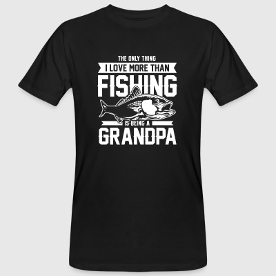 Fishing! Fishing! Grandpa! Grandpa! Fishing! - Men's Organic T-shirt