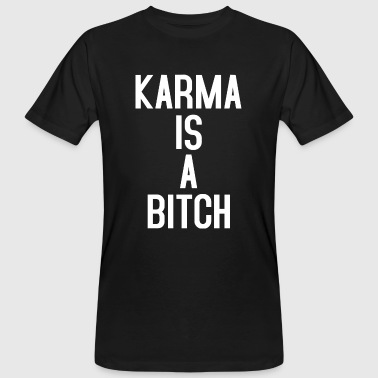 KARMA IS A BITCH TYPOGRAPHIC - Mannen Bio-T-shirt