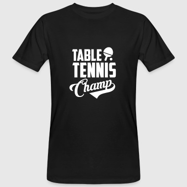 Table Tennis Gift - Table Tennis Ping Pong Team - Men's Organic T-shirt