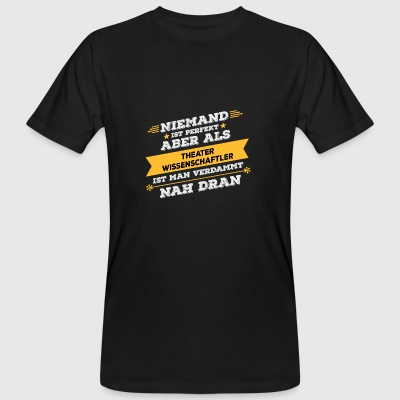 Theater scientist profession gift - Men's Organic T-shirt