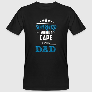 Father's Day! Fathers day! Dad! Daddy! - Men's Organic T-shirt