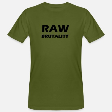 Brutality Raw Brutality - Men's Organic T-Shirt