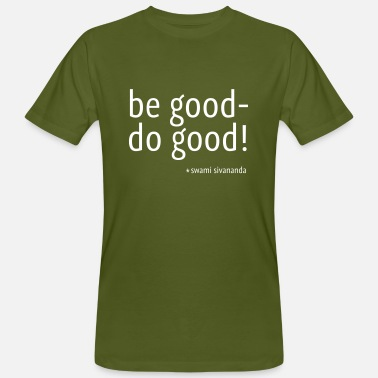 Sivananda be good do good - Männer Bio-T-Shirt