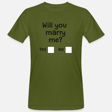 Will You Marry Me Will you marry me? - Men's Organic T-Shirt