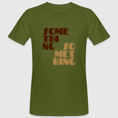 Something something - Men's Organic T-Shirt