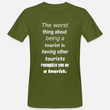 Backpacker Quote Tourist Quote in White - Männer Bio-T-Shirt