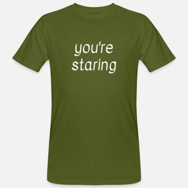 Staring You are staring - Men's Organic T-Shirt