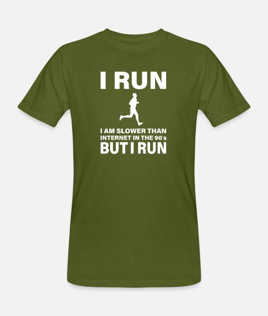 Runner T-Shirts - THE SLOWEST RUNNER IN WILD WEST - Men's Organic T-Shirt moss green