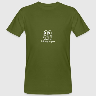Look at my eyes - Männer Bio-T-Shirt