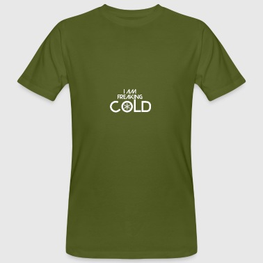 The thing is that I am freaking cold - Männer Bio-T-Shirt