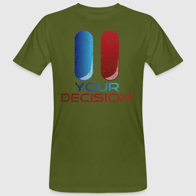 Blue and red pills: Your decision! - Männer Bio-T-Shirt