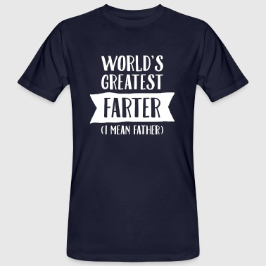 World's Greatest Farter (I Mean Father) - Mannen Bio-T-shirt