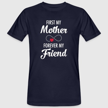 First My Mother - Forever My Friend - Ekologisk T-shirt herr